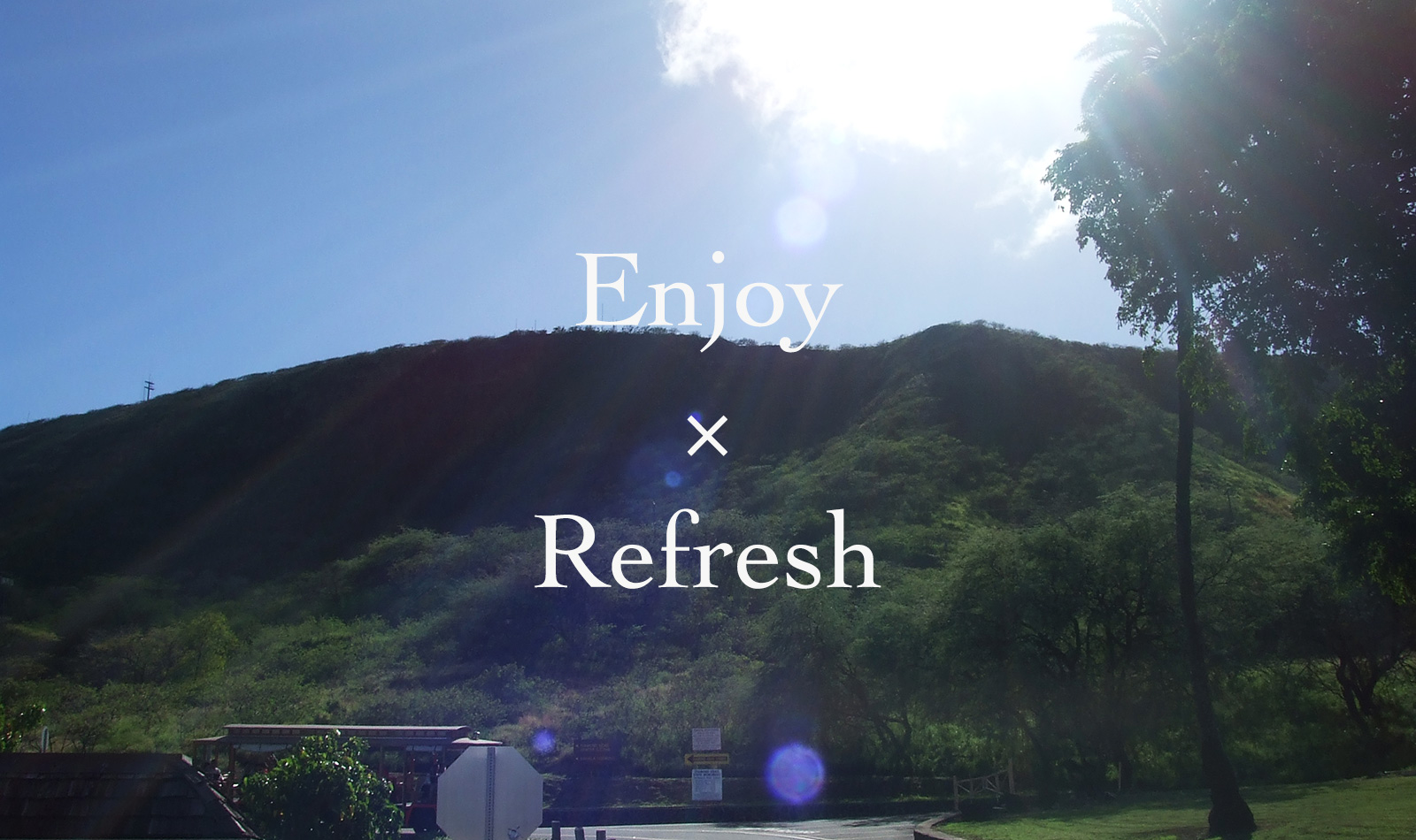 Enjoy & Refresh